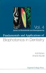 FUNDAMENTALS AND APPLICATIONS OF BIOPHOTONICS IN DENTISTRY (Series On Biomaterials Bioengineering)