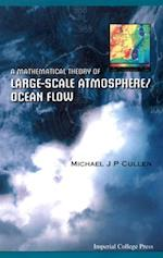 MATHEMATICAL THEORY OF LARGE-SCALE ATMOSPHERE/OCEAN FLOW, A
