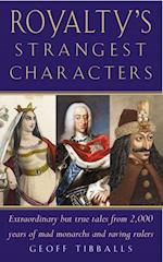 Royalty's Strangest Characters (The Strangest Series)