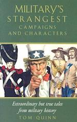 Military's Strangest Campaigns and Characters