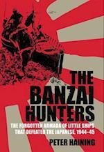 The Banzai Hunters (World War II Stories)