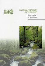 National Vegetation Classification Field Guide to Woodland (JNCC National Vegetation Classification Field Guide Series)