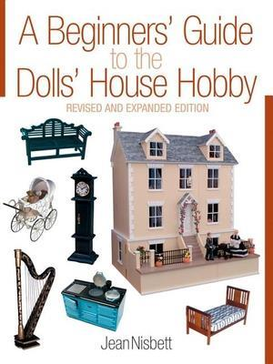 Bog paperback A Beginner's Guide to the Dolls' House Hobby af Jean Nisbett