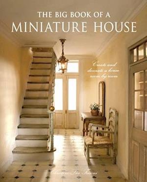 Bog ukendt format The Big Book of a Miniature House af Christine-Lea Frisoni