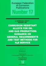 Corrosion Resistant Alloys for Oil & Gas Production (European Federation of Corrosion Publications, nr. 17)