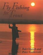 Fly Fishing for Trout af Peter Gathercole, Bob Church