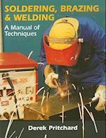 Soldering, Brazing & Welding (Manual of techniques)