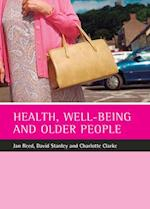 Health, well-being and older people