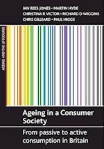 Ageing in a consumer society (Ageing and the Lifecourse Series)