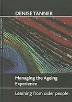 Managing the ageing experience (Ageing and the Lifecourse Series)