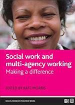 Social work and multi-agency working (Social Work in Practice Series)