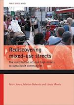 Rediscovering mixed-use streets (Public Spaces Series)