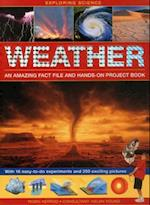 Exploring Science: Weather an Amazing Fact File and Hands-on Project Book