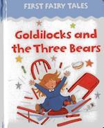 Goldilocks and the Three Bears (First Fairy Tales)