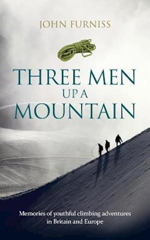 Three Men Up A Mountain