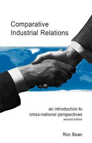Comparative Industrial Relations: An Introduction to Cross-National Perspectives