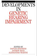 Developments in Genetic Hearing Impairment (Developments in genetic hearing impairment)