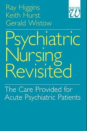 Psychiatric Nursing Revisited