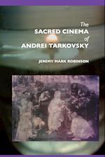 The Sacred Cinema of Andrei Tarkovski