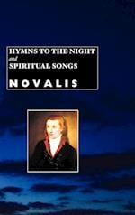 Hymns to the Night and Spiritual Songs af Novalis