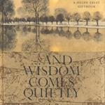 And Wisdom Comes Quietly (Wisdom S)