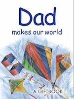 Dad Makes Our World (Jewels S)