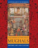 The Empire of the Great Mughals af Francis Robinson, Annemarie Schimmel, Corinne Attwood