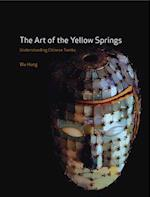 The Art of the Yellow Springs af Wu Hung
