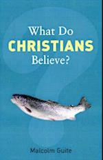 What Do Christians Believe? (What Do We Believe?)