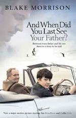 And When Did You Last See Your Father? af Blake Morrison