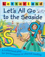 Let's All Go to the Seaside (Letterland Plays)