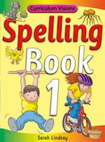 Spelling Book 1 (Curriculum Visions Spelling 6 Pupil Books 6 Teachers Resource Books Covering Years 1 6)