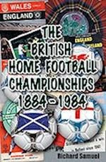 The British Home Football Championships 1884-1984