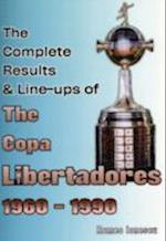 The Complete Results & Line-ups of the Copa Libertadores 1960-1990