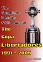 The Complete Results & Line-ups of the Copa Libertadores 1991-2005