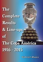 The Complete Results & Line-Ups of the Copa America 1916-2015