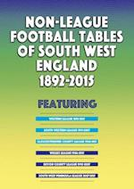 Non-League Football Tables of South West England 1892-2015