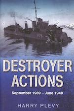 Destroyer Actions September 1939 - June 1940 af Harry Plevy