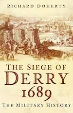 The Siege of Derry 1689