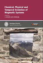 Chemical, Physical and Temporal Evolution of Magmatic Systems (GEOLOGICAL SOCIETY SPECIAL PUBLICATION)