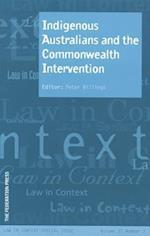 Indigenous Australians and the Commonwealth Intervention (The Law in Context Series, nr. 27)