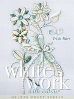 Whitework with Colour (Milner Craft Series)