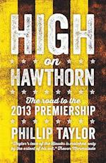 High on Hawthorn: The Road to the 2013 Premiership