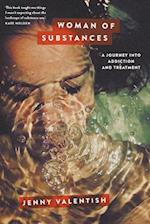 Woman of Substances: A Journey into Addiction and Treatment