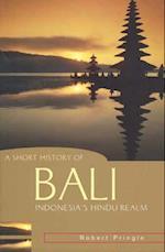 A Short History of Bali (Short History of Asia)