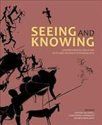 Seeing and Knowing (Rock Art Research Institute Monograph Series)