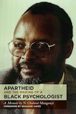 Apartheid and the Making of a Black Psychologist