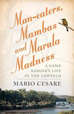 Man-Eaters, Mambas and Marula Madness af Mario Cesare