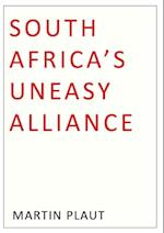 South Africa's Uneasy Alliance af Martin Plaut