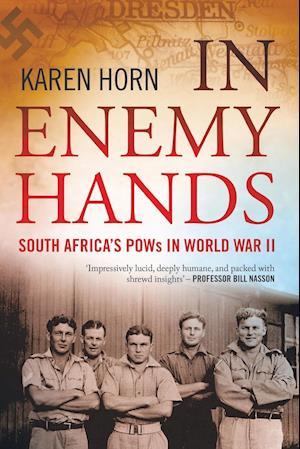 In Enemy Hands (South Africa's POWs in World War II)
